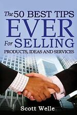 Outperform the Norm: The 50 Best Tips EVER for Selling Products, Ideas and...
