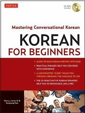 Korean for Beginners : Mastering Conversational Korean by Kyubyong Park and...