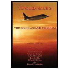 Toward Mach 2: The Douglas D-558 Program  (Rocket Planes, NACA, NASA)