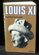 Paul Murray Kendall Louis XI Fayard