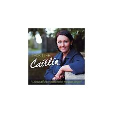 CAITLIN THIS LIFE CD - NEW RELEASE 2013 Irish Country Music