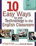 NEW - Ten Easy Ways to Use Technology in the English Classroom: n/a