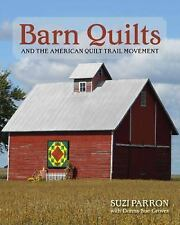 Barn Quilts and the American Quilt Trail Movement by Donna Sue Groves and...