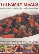 170 Family Meals : The Best-Ever Step-by-Step Recipe Collection: Delicious...