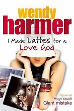I Made Lattes for a Love God, Harmer, Wendy, New Books