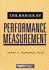 The Basics of Performance Measurement by Harbour, Jerry L., Good Book