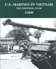 U. S. Marines in Vietnam : The Defining Year - 1968 by Jack Shulimson, U. S....