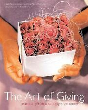 The Art of Giving: Gift Ideas to Delight the Senses, Malherbe, Tina Marie, Norva
