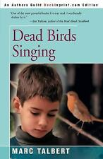 Dead Birds Singing by Marc Talbert (2000, Paperback)