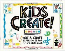 Kids Create! Art & Craft Experiences for 3- to 9-Year-Olds, Laurie Carlson, Good