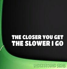 Più si ottiene più lento divertente Auto / Finestra / Paraurti Jdm VW Dub Vinile Adesivo Decalcomania