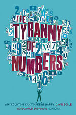 The Tyranny of Numbers: Why Counting Can't Make Us Happy David Boyle Very Good B