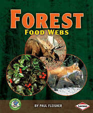 Early Bird:  Forest Food Webs (Early Bird Food Webs),Paul Fleisher,New Book mon0