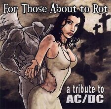 FOR THOSE ABOUT TO ROT A Tribute To AC/DC (CD 2000) 11 Songs Heavy Metal Covers