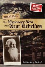 Classic Biography Ser.: John G. Paton : The Missionary Hero of the New...