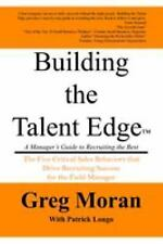 Building the Talent Edge: A Manager's Guide to Recruiting the Best