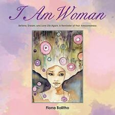 I Am Woman : Believe, Dream and Love Life Again a Reminder of Your...