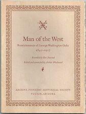 Man of the West: Reminiscences of George Washington Oaks AZ / CA in Civil War