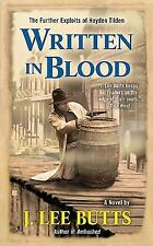 Written in Blood: The Further Exploits of Hayden Tilden by Butts, J. Lee