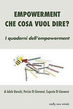 I Quaderni Dell'empowerment: Empowerment. Che Cosa Vuol Dire? by Parisio Di...