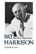 NEW - Pat Harrison: The New Deal Years by Swain, Martha H.