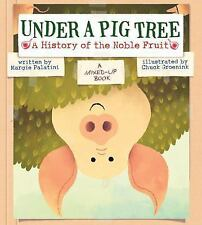 Under a Pig Tree: A History of the Noble Fruit (A Mixed-Up Book)-ExLibrary