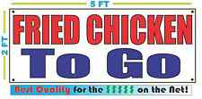 FRIED CHICKEN TO GO Banner Sign NEW Larger Size Best Quality for The $$$