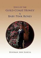 Edge of the Gold Coast Honey and Baby Pink Roses by Deborah Ann Garcia (2011,...