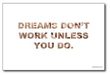 Dreams Don't Work Unless You Do - NEW Classroom Motivational Poster