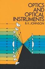 Optics and Optical Instruments : An Introduction by B. K. Johnson (2011,...