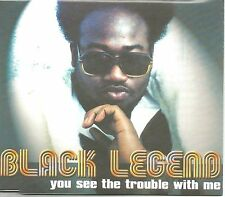 BLACK LEGEND You see the Trouble with me 6TRX REMIXES CD Single BARRY WHITE TRK