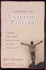 A Journey to Victorious Praying: Finding Discipline and Delight in Your Prayer L