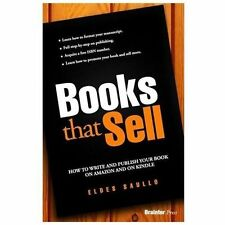 Books That Sell : How to Write and Publish Your Book on Amazon and on Kindle...