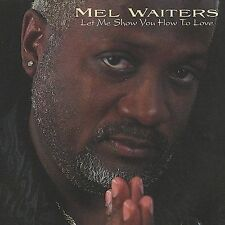 Let Me Show You How to Love by Mel Waiters  (Cassette) SEALED NEW (GS8)