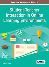 Student-Teacher Interaction in Online Learning Environments (2014, Hardcover)