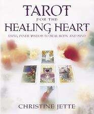 Tarot for the Healing Heart: Using Inner Wisdom to Heal Body and Mind