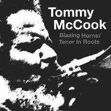 Blazing Horns/Tenor in Roots by Tommy McCook (CD, Oct-2003, Blood And Fire)