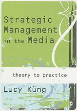 Strategic Management in the Media: Theory to Practice