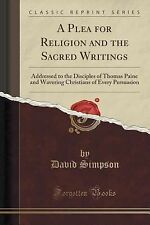 A Plea for Religion and the Sacred Writings : Addressed to the Disciples of...