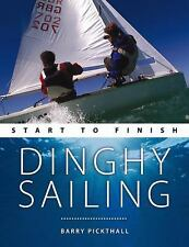 ~ Dinghy Sailing : Start to Finish by Barry Pickthall (2009 PB ) 9780470697542 ~
