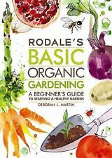 Rodale's Basic Organic Gardening: A Beginner's Guide to Starting a Healthy Gard