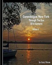 Canandaigua, New York: Through the Eye of a Camera by Gary Dixon (2013,...
