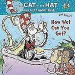 How Wet Can You Get? : Cat in the Hat Knows a Lot about That! by Tish Rabe...