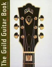 The Guild Guitar Book : The Company and the Instruments, 1952-1977 by Hans...