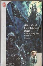 GLEN COOK ¤ LE CHATEAU NOIR ¤ LA COMPAGNIE NOIRE 2 ¤ 2005 J'AI LU SF