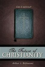 NEW - The Future of Christianity: Can It Survive?