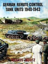 German Remote-Control Tank Units 1940-1943 (Schiffer Military/Aviation History),