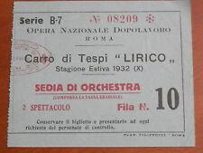 biglietto teatro LIRICO ROMA OPERA NAZIONALE DOPOLAVORO 1932 Carro di Tespi del