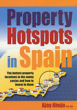 Ajay Ahuja Property Hotspots in Spain: The Hottest Property Locations in the Sun