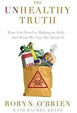 The Unhealthy Truth : How Our Food Is Making Us Sick - And What We Can Do abo...